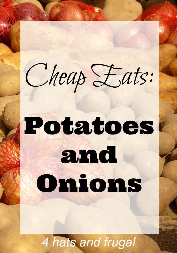 Cheap Eats: Potatoes and Onions