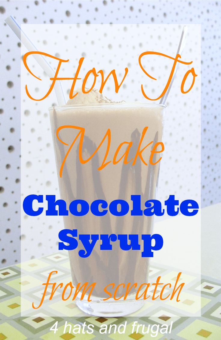 How To Make Chocolate Syrup - 4 Hats and Frugal