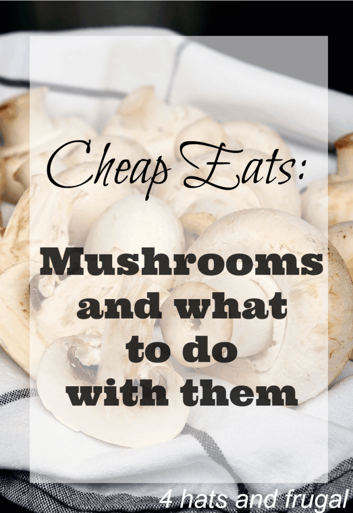 Cheap Eats: Mushrooms