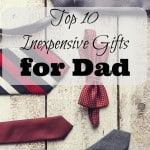 Top 10 Inexpensive Gifts For Dad