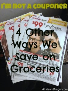 I'm not a couponer, 4 ways to save on food