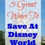 5 Great Ways to Save at DisneyWorld