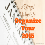 4 Frugal Ways To Organize Your 2015