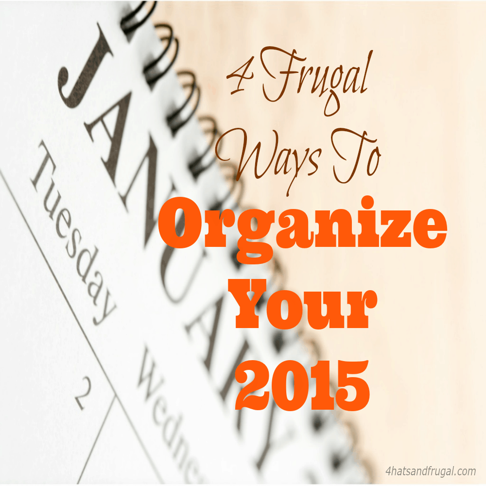 Amiyrah from http://www.4hatsandfrugal.com shares 4 frugal way to organize your 2015, with free or inexpensive resources. She also shares how you can learn to plan your whole year in just one day!