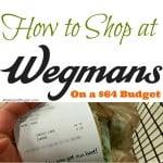 64 Dollar Grocery Budget Series – Wegmans