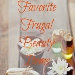 10 Favorite Frugal Beauty Items