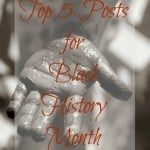 Top 5 Posts For Black History Month