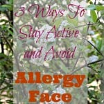 3 Ways to Stay Active & Avoid Allergy Face