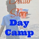 Dollar Store Day Camp – Frugal Summer Challenge
