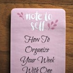 How to Organize Your Week With One List