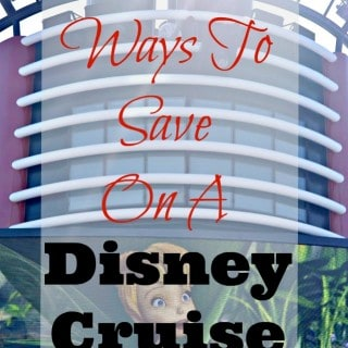 Ways To Save On A Disney Cruise