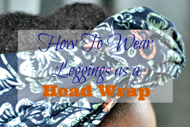 How To Wear Leggings as a Head Wrap landscape