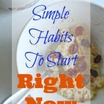 3 Simple Habits To Start Now