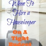 When Should I Hire A Housekeeper?