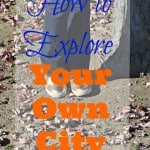 How To Explore Your Own City