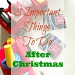 3 Important Things to do AFTER Christmas