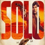 SOLO: A STAR WARS STORY Trailer Out Now!