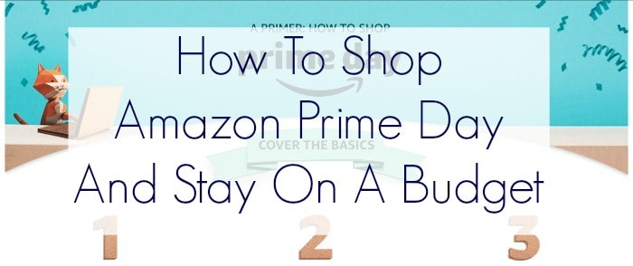 How To Shop Amazon Prime Day And Stay On Budget banner
