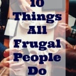 10 Things All Frugal People Do