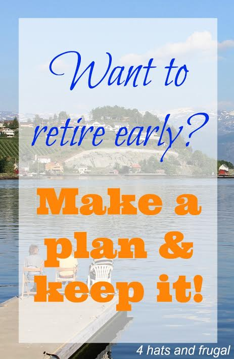 Want to retire early? Make a plan and keep it!