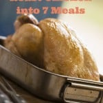 How to Stretch Roast Chicken into 7 Meals
