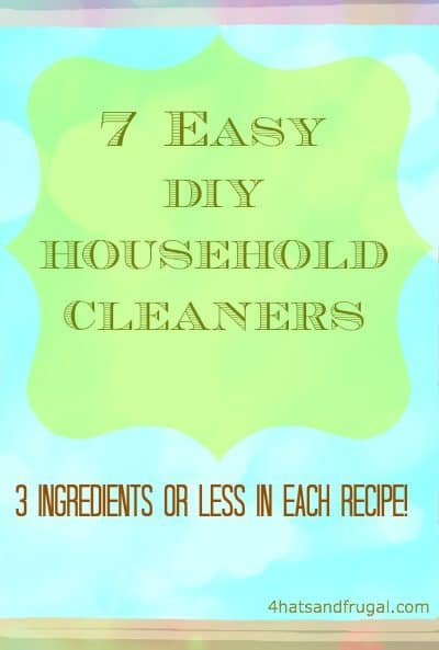 "7 easy ""recipe"" for household cleaners; 3 ingredients or less!"