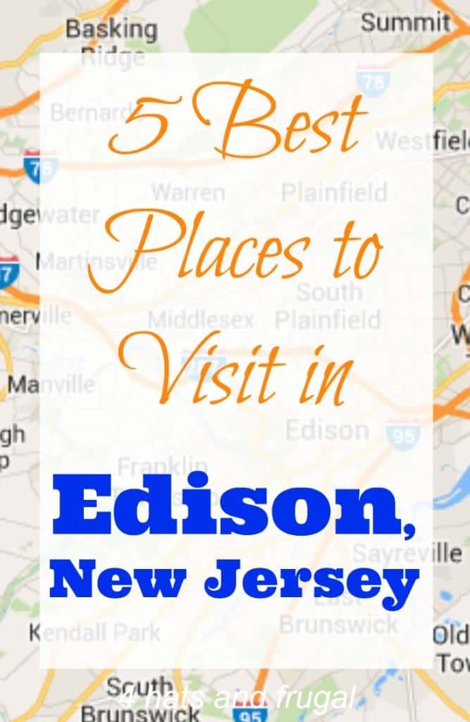 Best Place To Visit Edison NJ