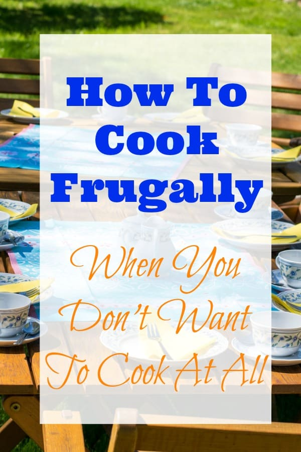 Cooking frugally when you don't want to cook at all