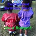 customized t-shirts on a budget, cheap personalized shirts, kids birthday shirts