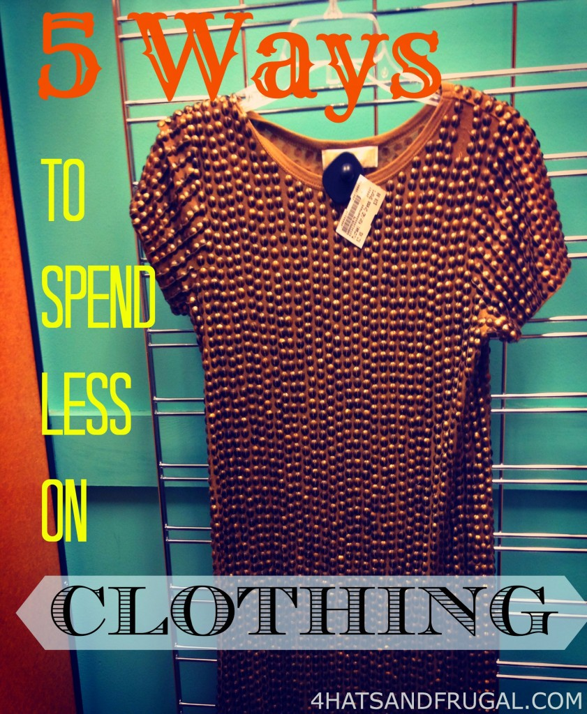 spend less on clothing, tips for spending less, frugal fashion
