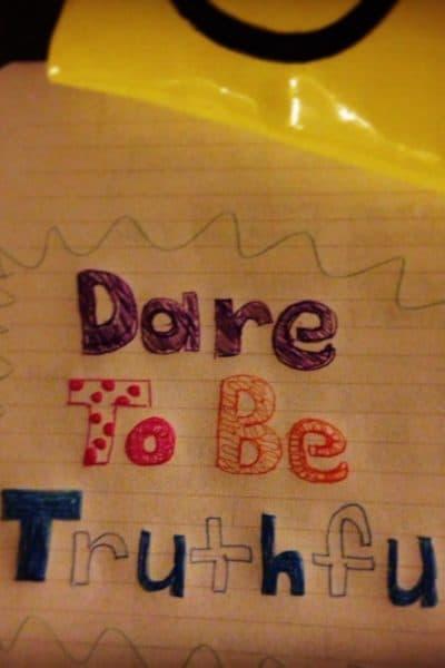 Dare to be Truthful, dare, truth