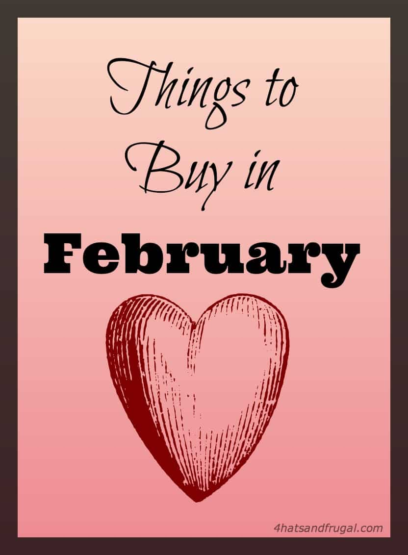 what to buy in February that will yield you big savings