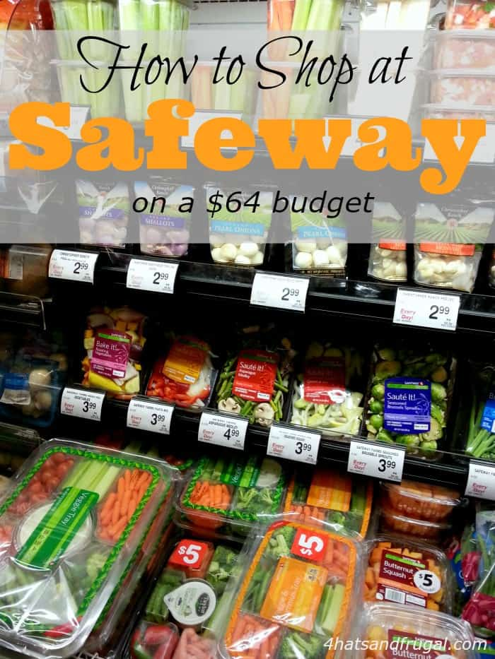 64 Dollar Grocery Budget Safeway 4 Hats And Frugal