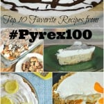 Top 10 Favorite Recipes from #Pyrex100