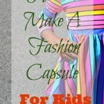 How to Make A Fashion Capsule For Kids