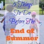 5 Things To Do Before The End of Summer