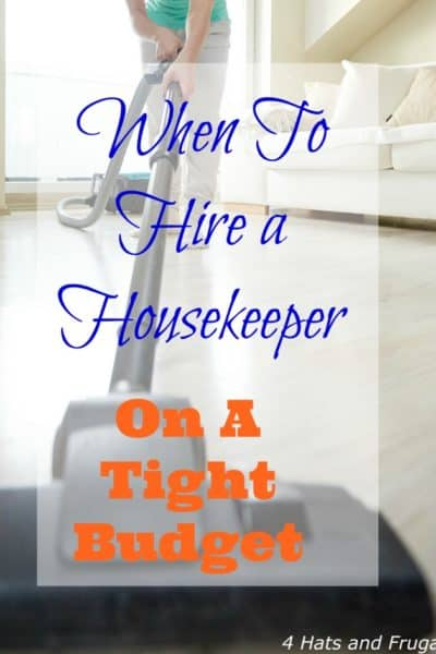 When should you hire a housekeeper, when on a tight budget? This post answers that question.