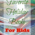 Looking to add a few more holiday books to your collection? Here are our favorite holiday books for kids.