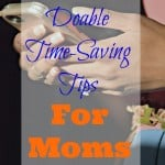 Doable Time Saving Tips For Moms