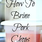 This post shares 3 simple ways to brine pork chops, and the importance of brining this affordable and delicious cut of meat.