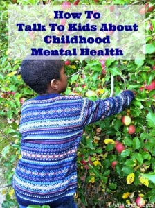 This mom of 3 shares her tips on how to talk to kids about childhood mental health.