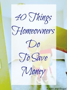 This list of 40 money saving things homeowners do at least once a year is essential for first time homeowners, and those who've owned their home for years.
