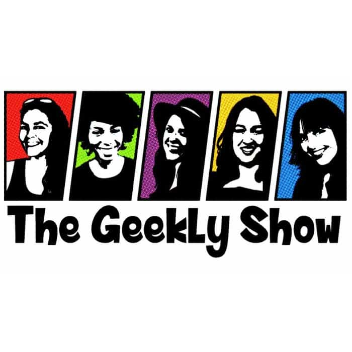 What is The Geekly Show? Learn all about this new online series, featuring 5 powerhouse women.