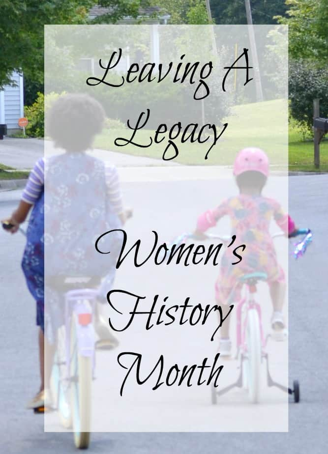 This mom shares how she's changing history, leaving a legacy, and how Women's History Month and her daughter has inspired her to do so.