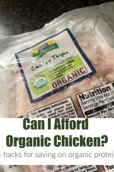 There are 4 hacks we use to be able to afford organic chicken, even organic chicken breasts, while on our tight grocery budget. Check them out!
