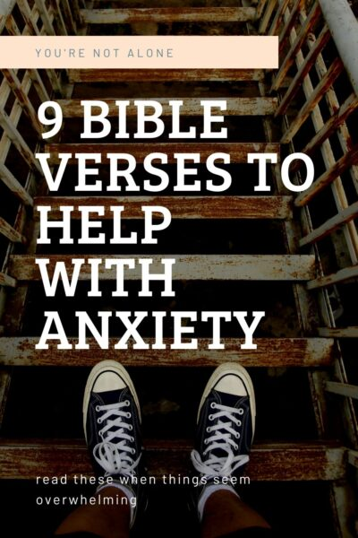 You're not alone. Read these Bible verses for anxiety when you feel overwhelmed, worried, and that life is out of your control.