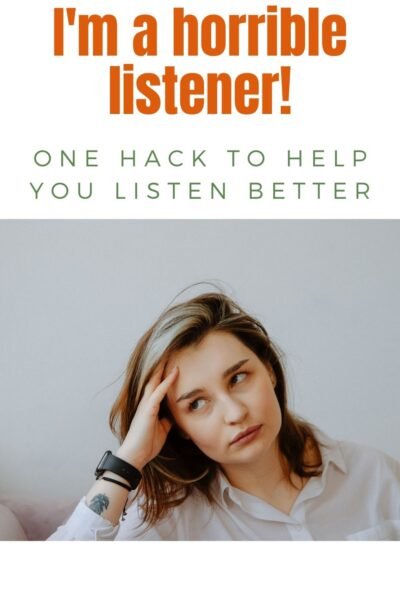 Are you horrible at listening to others? Being a good listener is a skill you must work on, but this one hack will get you to expert level.