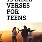 Fret not, kiddo. As life gets more interesting use these Bible verses for teens to find solace and wisdom. Share them with your parents!